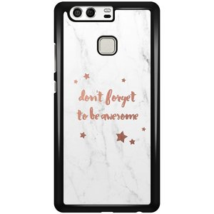 Huawei P9 hoesje - Don't forget to be awesome
