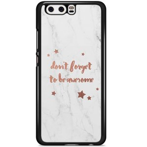 Huawei P10 hoesje - Don't forget to be awesome