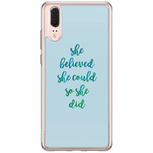 Huawei P20 siliconen hoesje - She believed