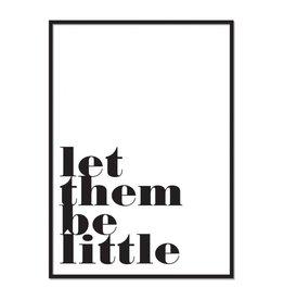 Poppyphoto poster Let them be little Black on white