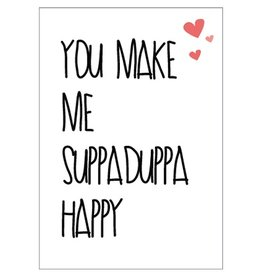 Studio82 wenskaart You Make Me Suppaduppa Happy