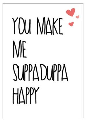 Studio82 Greeting Card You Make Me Happy Suppaduppa