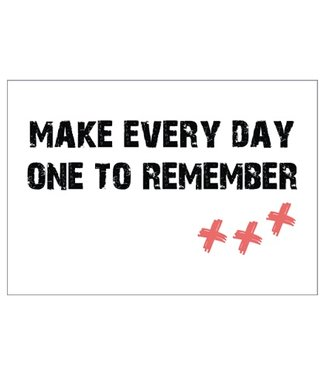 wenskaart Make Every Day One To Remember