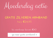 ♥ Mother's day actions ♥ free bracelet twv € 24.95 + offers
