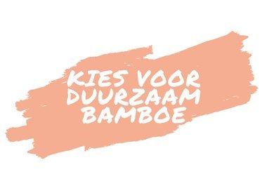 Kies voor duurzaam bamboe