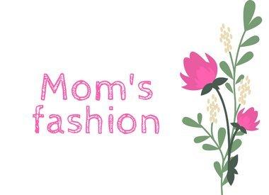 Mom's fashion