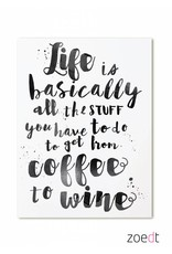 Zoedt Kaart Life is basically all the stuff you have to do to get from coffee to wine