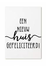 Zoedt Minikaartje met tekst Een nieuw huis gefeliciteerd!