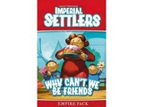 Imperial Settlers Why Cant We Be Friends