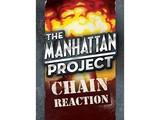 Manhattan Project - Chain Reaction