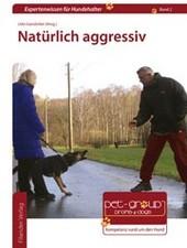 Natürlich aggressiv - Udo Gansloßer (Hrsg)
