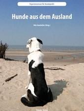 Hunde aus dem Ausland - Udo Gansloßer (Hrsg.)