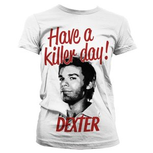 Dexter Have a killer day! Ladies T-shirt