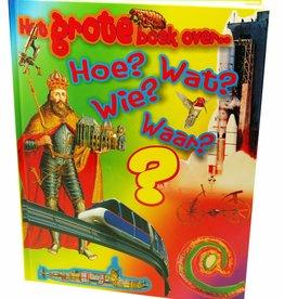 PW Educatief Het grote boek over Hoe? Wat? Wie? Waar?