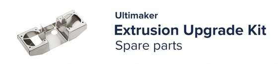 Extrusion Upgrade Kit