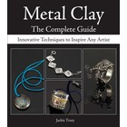 Metal Clay, the complete guide (Jackie Truty)