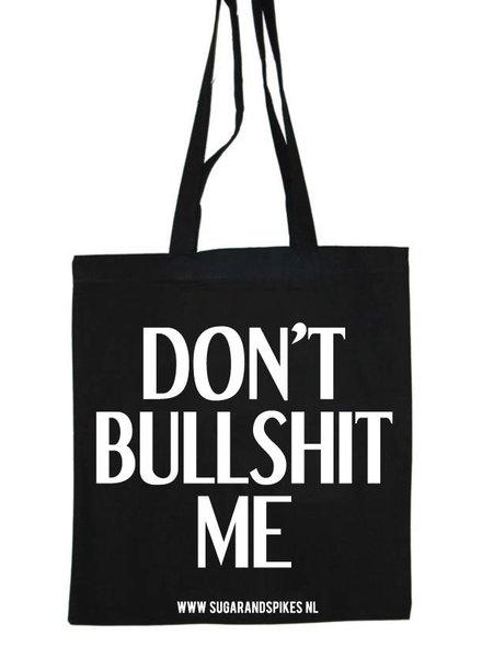DON'T BULLSHIT ME COTTON BAG