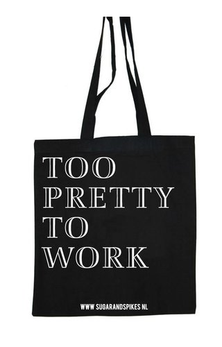 TOO PRETTY TO WORK COTTON BAG