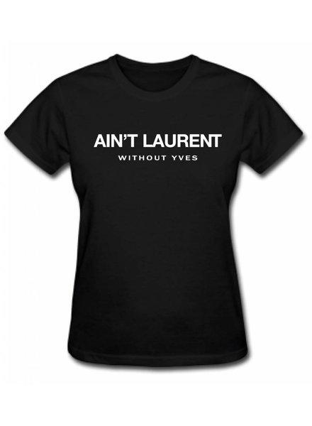 AIN'T LAURENT TEE (WMN)