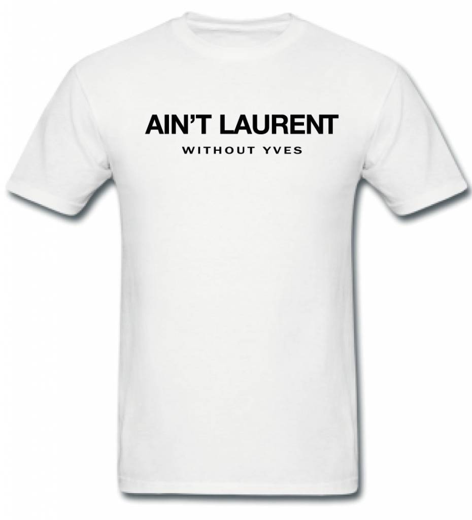 AIN'T LAURENT TEE (MEN)