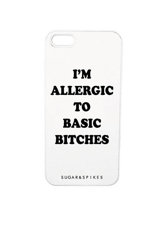 ALLERGIC TO BASIC B****** CASE