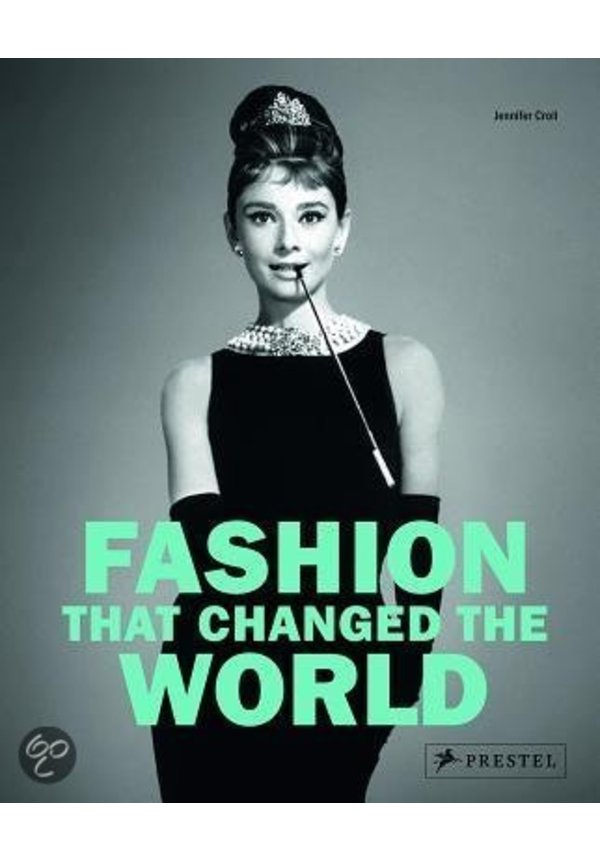 FASHION THAT CHANGED THE WORLD