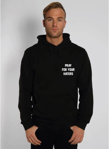 PRAY FOR YOUR HATERS HOODIE (MEN)