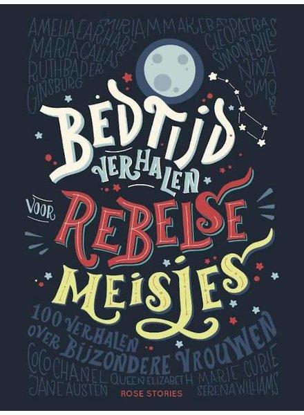 Rose Stories Bedtijd verhalen voor rebelse meisjes