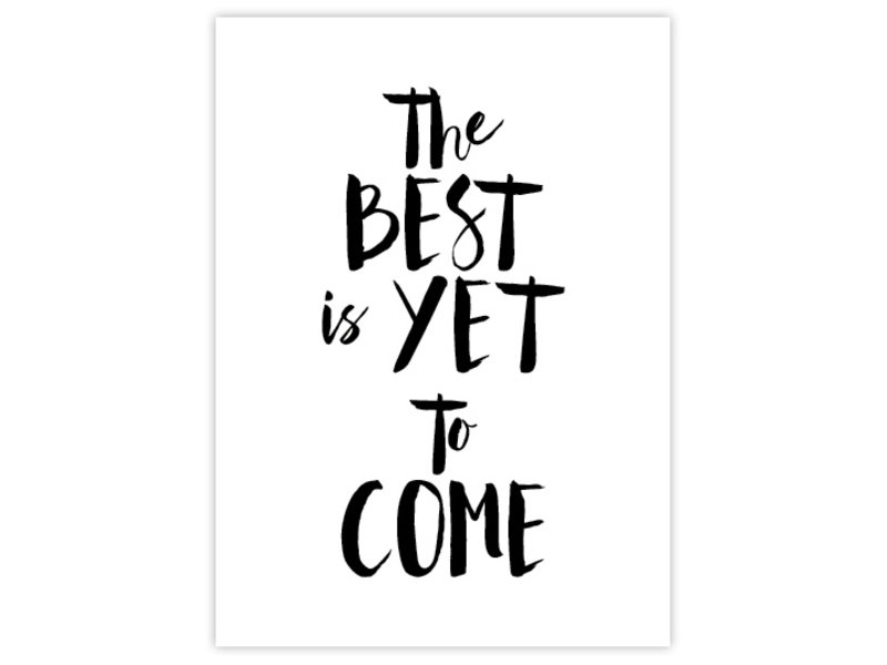 Prints & Posters Woon-/Wenskaart The best is yet to come