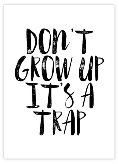 Woon-/Wenskaart Don't grow up, it's a trap.