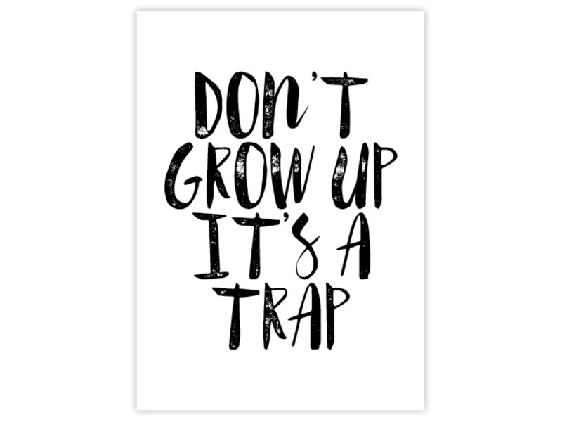 Prints & Posters Woon-/Wenskaart Don't grow up, it's a trap.