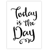 Prints & Posters Woon-/Wenskaart Today is the Day