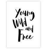 Prints & Posters Woon-/Wenskaart Young, Wild and Free