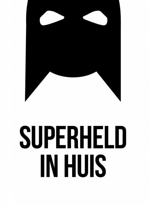 Woon-/Wenskaart Superheld in huis