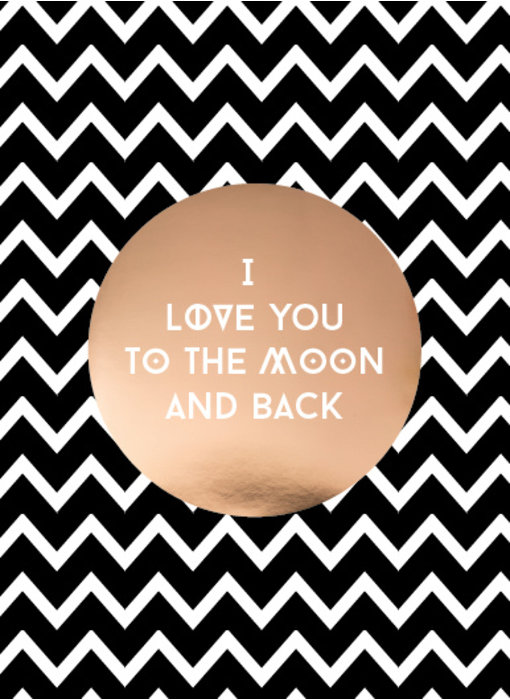 Woon-/Wenskaart I love you to the moon and back - luxe design