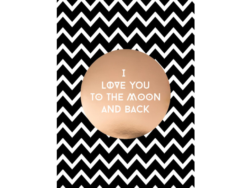 Prints & Posters Woon-/Wenskaart I love you to the moon and back - luxe design