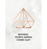 Prints & Posters Woon-/Wenskaart Nothing worth having comes easy