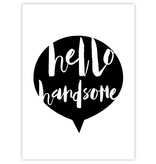 Prints & Posters Woon-/Wenskaart Hello Handsome