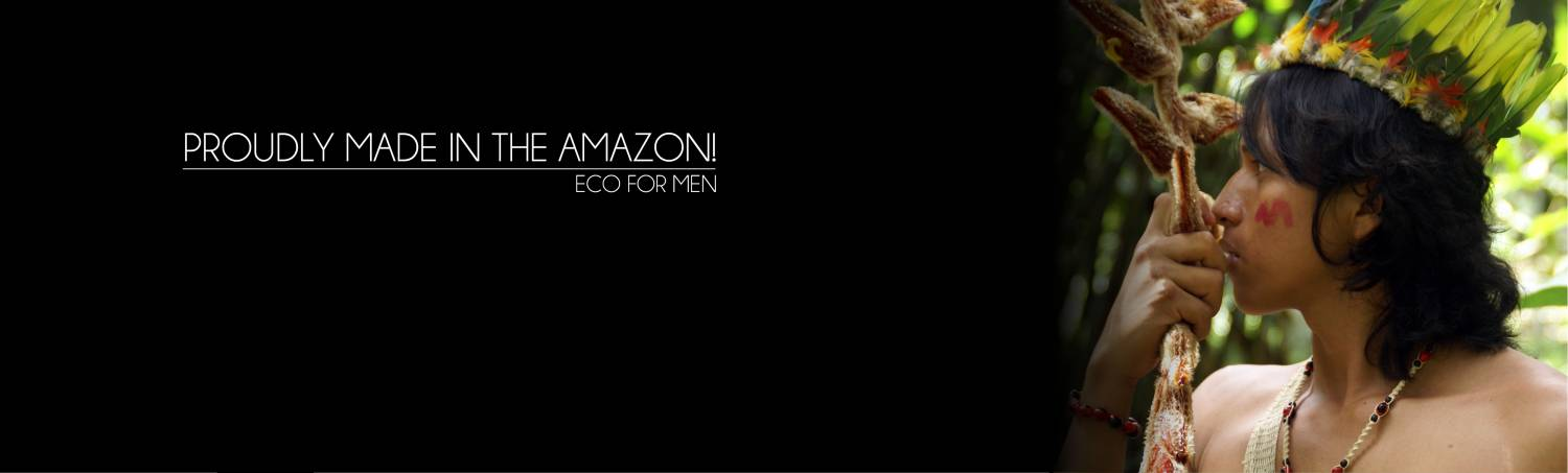 Proudly made in the Amazon! Eco for men