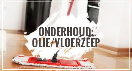 Onderhoud: Olie / Vloerzeep