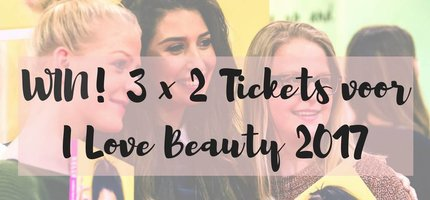 WIN: 3 x 2 Tickets voor I Love Beauty 2017 in de Jaarbeurs!