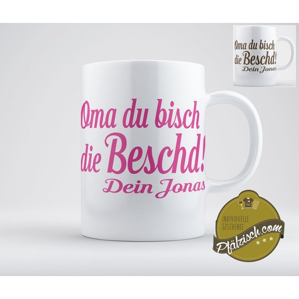 Oma du bisch die Beschd (personalisierte Kaffeetasse)