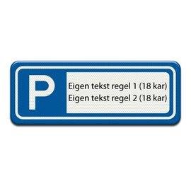 Parkeerplaatsbord eigen tekst