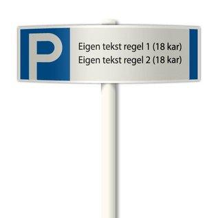 Parkeerplaatsbord deluxe ovaal Eigen tekst 510 x 150 mm