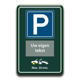 Parkeerbord eigen tekst en wegsleepregeling