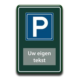 Parkeerbord eigen tekst