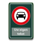 Verboden auto's bord eigen tekst