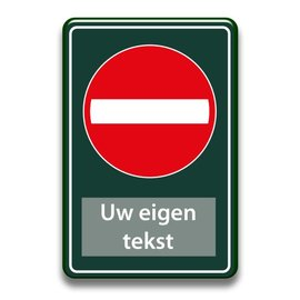 Verboden toegang bord eigen tekst