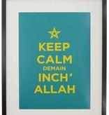 """Chabi Chic Poster - """"Keep calm demain inch' allah"""""""