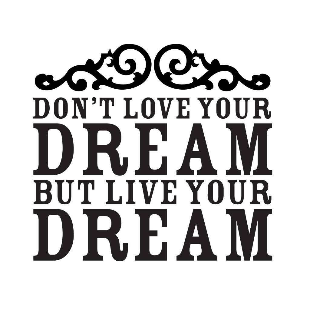 muurtekst slaapkamer woonkamer dont love your drea jpg 1024 1024 2